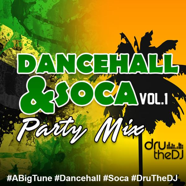 Dancehall-Soca Mix Vol.1